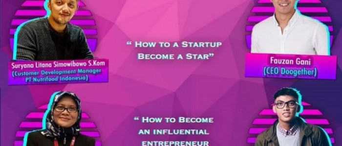 """Seminar Nasional and Talkshow Interactive"", How to A Startup Become A Star"